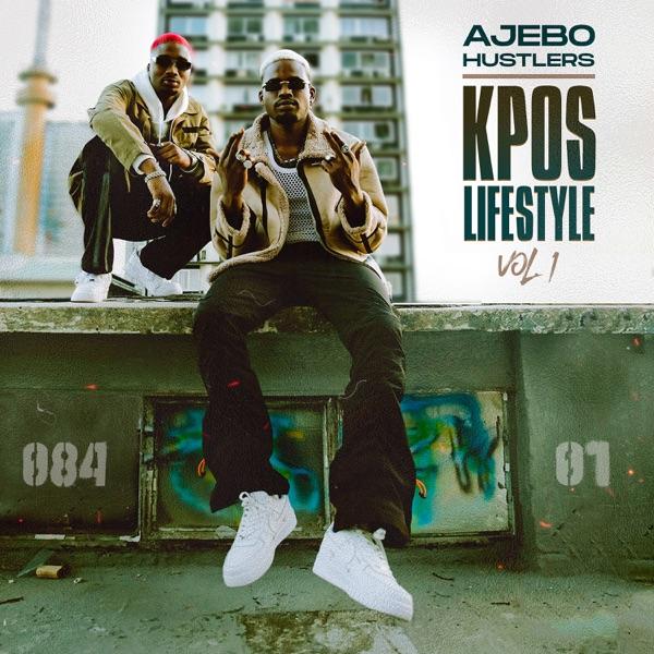 Album: Ajebo Hustlers – Kpos Lifestyle Vol. 1 mp3 download