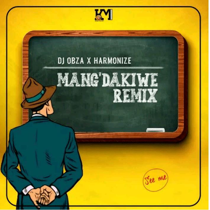 DJ Obza – Mang'Dakiwe (Remix) Ft. Harmonize, Leon Lee mp3 download