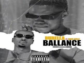 Durella – Ballance Ft. Made Millz