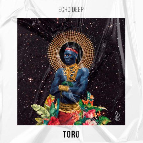 Echo Deep – Toro mp3 download
