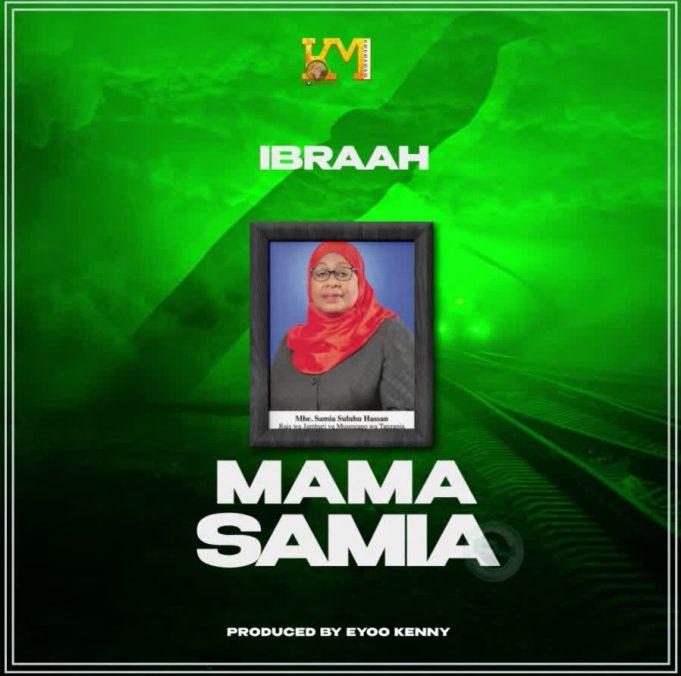Ibraah – Mama Samia mp3 download
