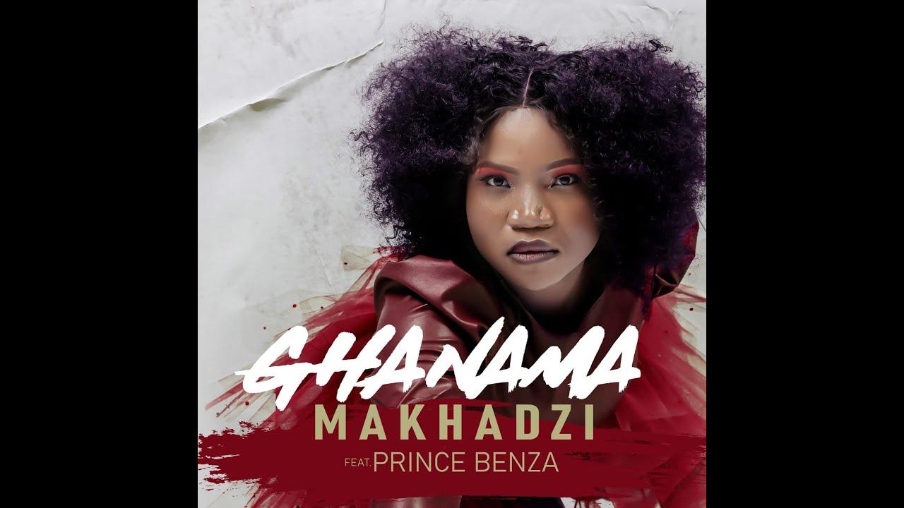 Makhadzi – Ghanama Ft. Prince Benza mp3 download