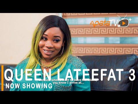 Movie  Queen Lateefat 3 Latest Yoruba Movie 2021 Comedy mp4 & 3gp download