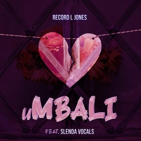 Record L Jones – uMbali Ft. Slenda Vocals mp3 download