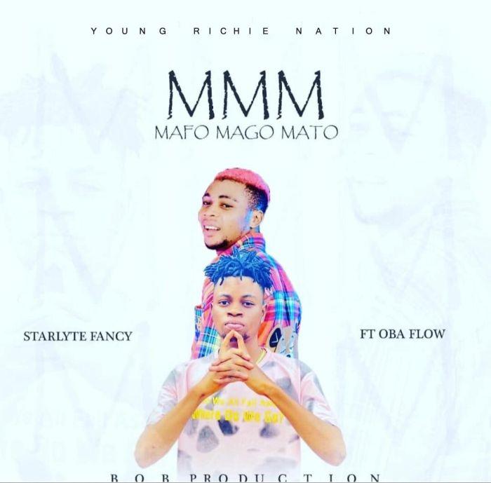 Starlyte Fancy Ft. Oba Flow – M.M.M (Mafo Mago Mato) mp3 download