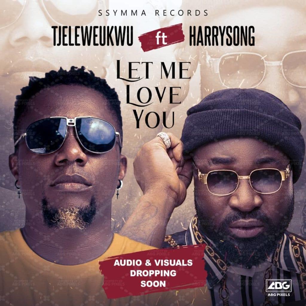 Tj Eleweukwu – Let Me Love You Ft. Harrysong mp3 download