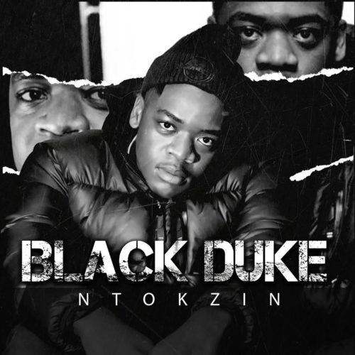 ALBUM: Ntokzin – Black Duke mp3 download