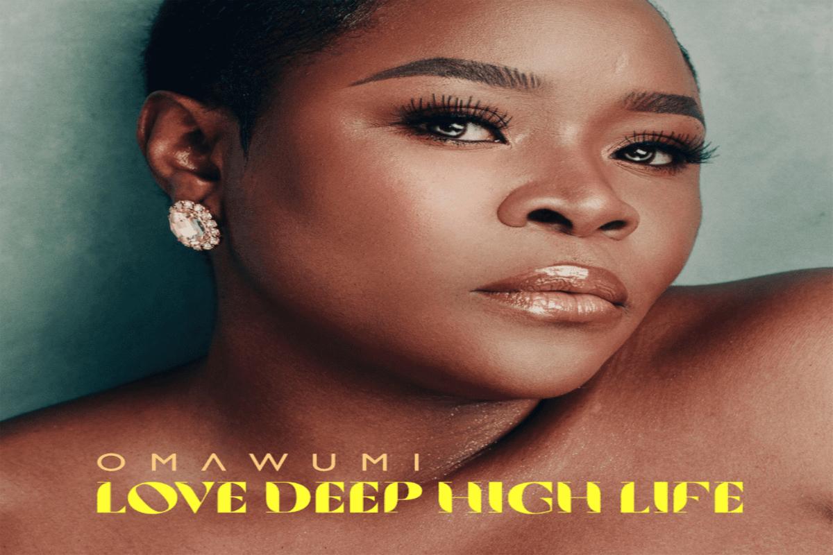 Album: Omawumi – Love Deep High Life mp3 download