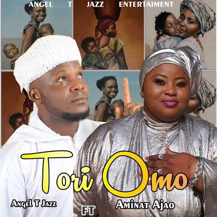 Angel TJazz Ft. Aminat Ajao Obirere – Tori Omo mp3 download