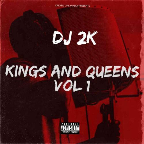 DJ 2k – Kings & Queens EP Vol 1 mp3 download
