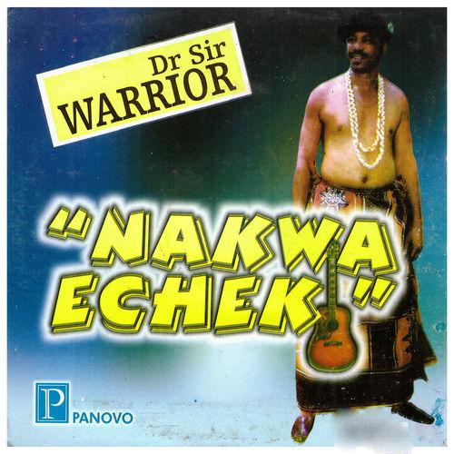 Dr. Sir Warrior - Nakwa Echeki mp3 download