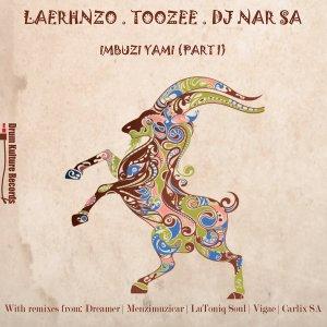 EP: LaErhnzo, TooZee & DJ Nar SA – Imbuzi Yami (Part One) mp3 download