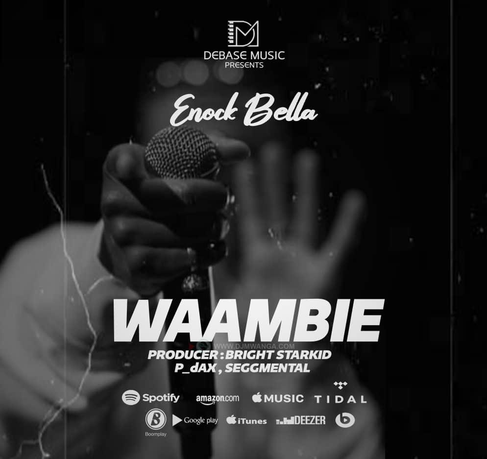 Enock Bella – Waambie mp3 download