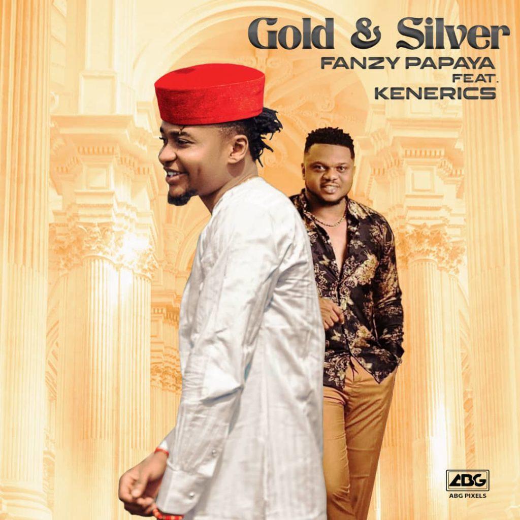 Fanzy Papaya – Gold and Silver Ft. Ken Erics mp3 download