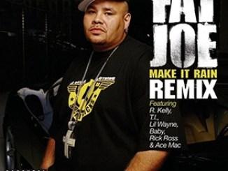 Fat Joe – Make It Rain (Remix)