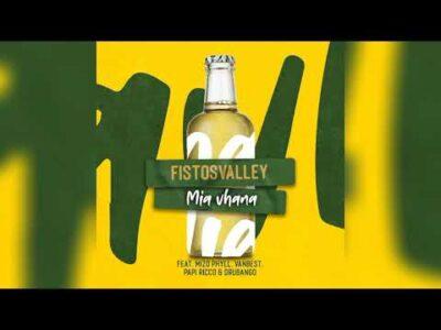 Fistos Valley – Mia Vhana Ft. Mizo Phyll, VanBest, Papi Ricco & Drubango mp3 download