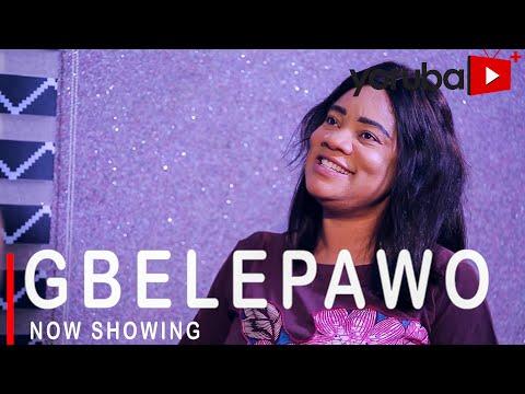 Movie  Gbelepawo Latest Yoruba Movie 2021 Drama mp4 & 3gp download
