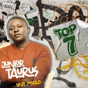 Junior Taurus – Top 7 Ft. Sino Msolo mp3 download