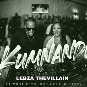 Lebza TheVillain – Kumnandi Ft. Musa Keys mp3 download