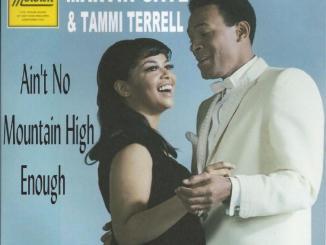 Marvin Gaye & Tammi Terrell – Ain't No Mountain High Enough