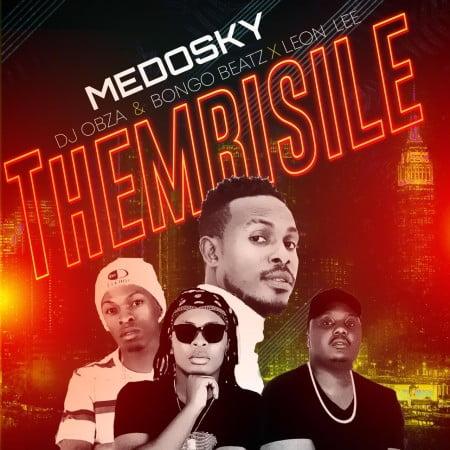 Medosky – Thembisile Ft. DJ Obza, Leon Lee & Bongo Beats mp3 download