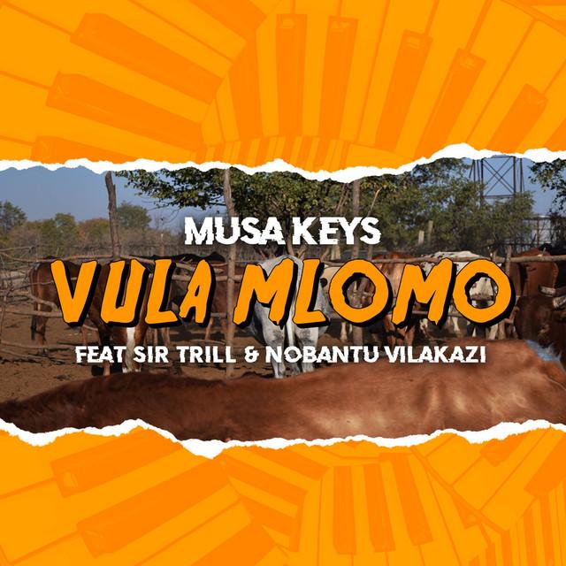 Musa Keys – Vula Mlomo (Shimza Remix) Ft. Sir Trill, Nobantu Vilakazi mp3 download