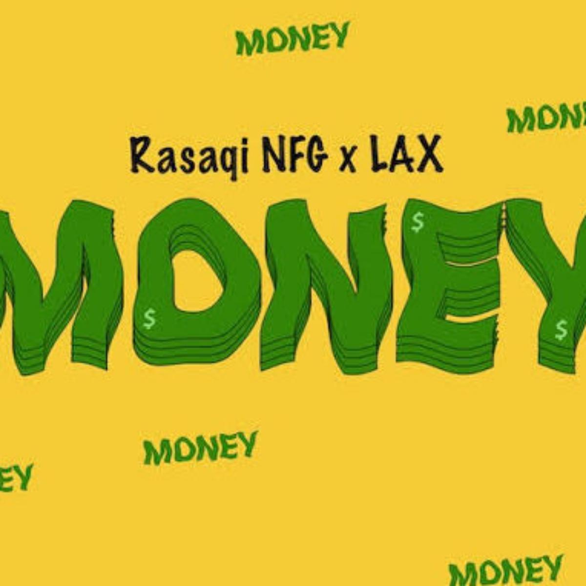 Rasaqi NFG x L.A.X – Money mp3 download