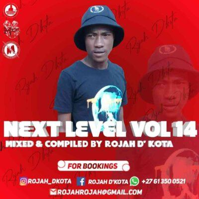 Rojah D'kota – Next Level Vol 14 Mix mp3 download