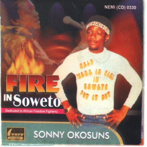 Sonny Okosun - Fire in Soweto mp3 download