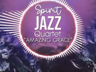 Spirit Of Praise – Spirit Jazz Quartet (Amazing Grace)