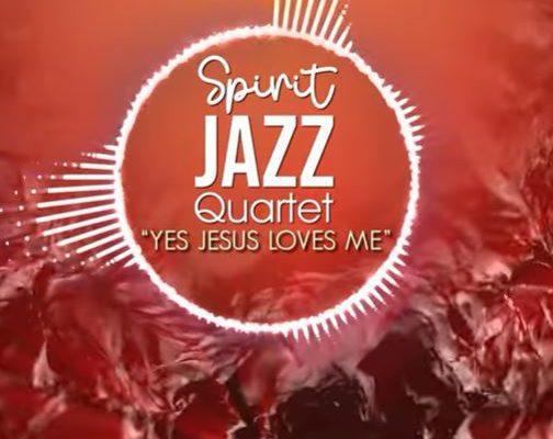 Spirit Of Praise – Spirit Jazz Quartet (Yes Jesus Loves Me) mp3 download
