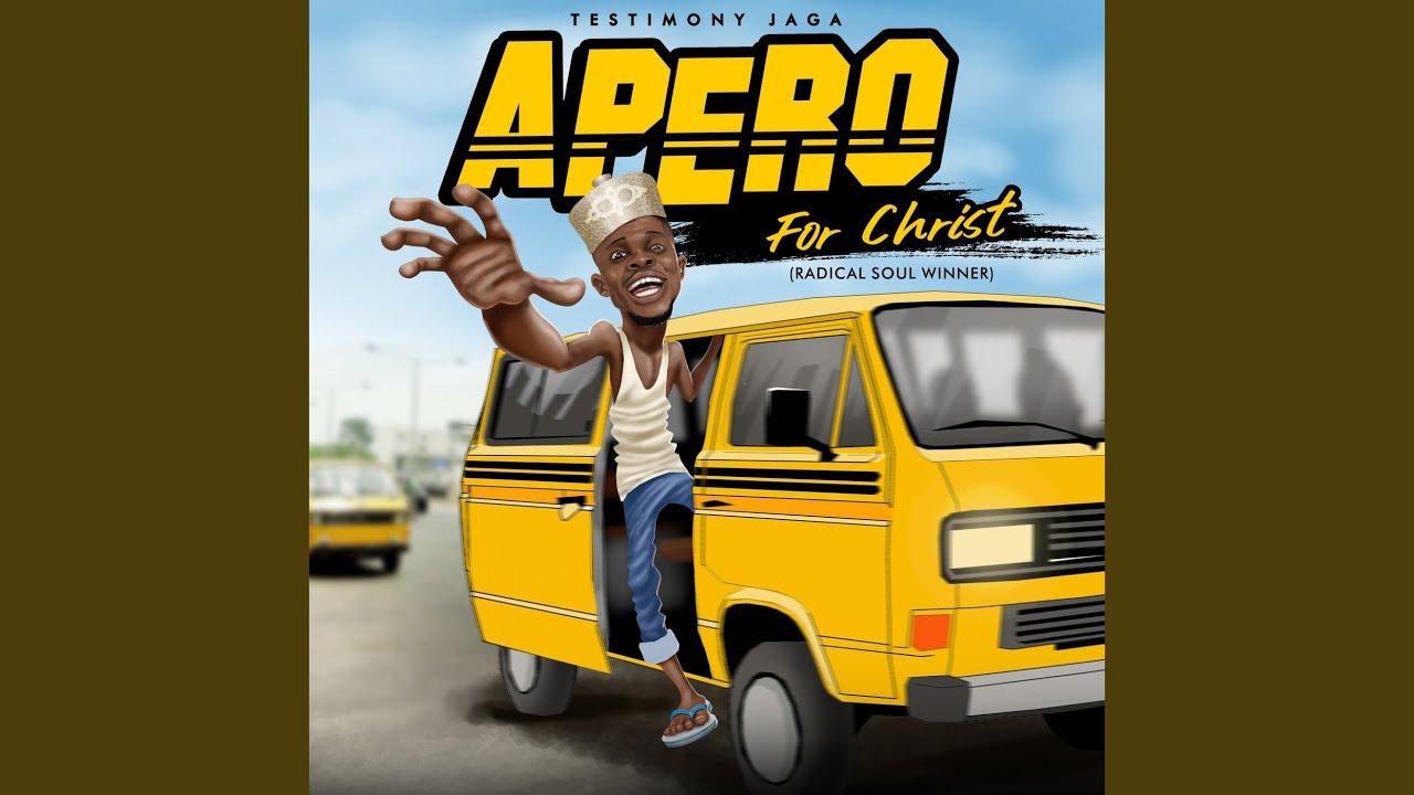 Testimony Jaga – Apero For Christ mp3 download