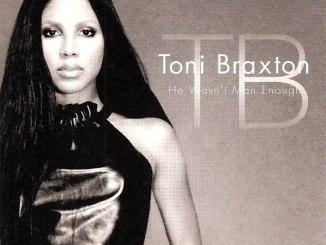 Toni Braxton – He Wasn't Man Enough