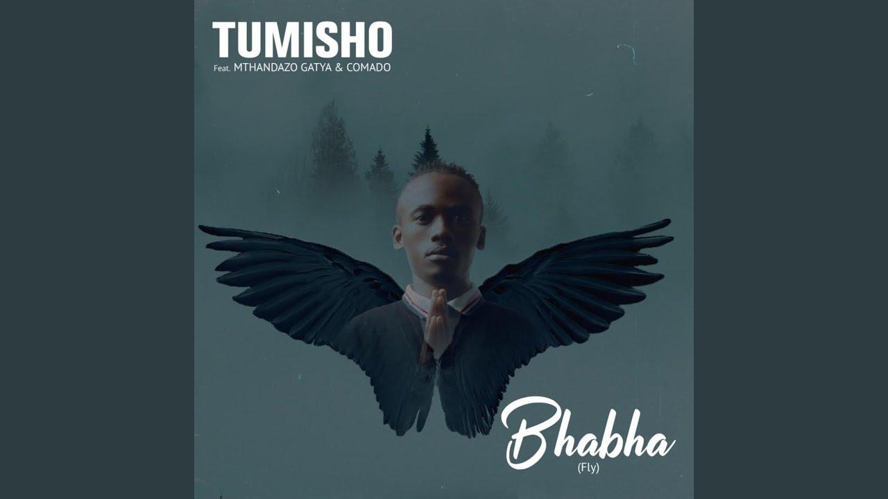 Tumisho – Bhabha (Fly) Ft. Mthandazo Gatya, Comado mp3 download