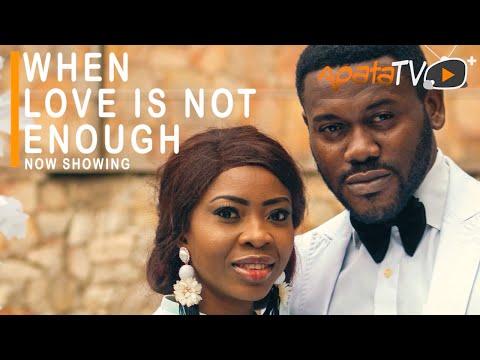 Movie  When Love Is Not Enough Latest Yoruba Movie 2021 Drama mp4 & 3gp download