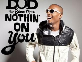 B.o.B – Nothin' On You Ft. Bruno Mars