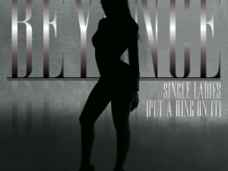 Beyonce – Single Ladies [Put a Ring On It]