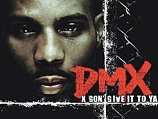 DMX – x Gon Give It To Ya