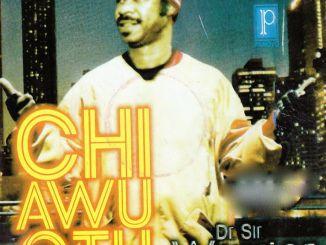 [Album]: Dr. Sir Warrior – Chi Awu Otu