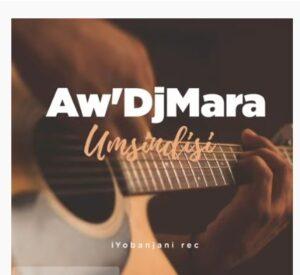 Aw'Dj Mara – Umsindisi (Gospel Gqom mix) mp3 download