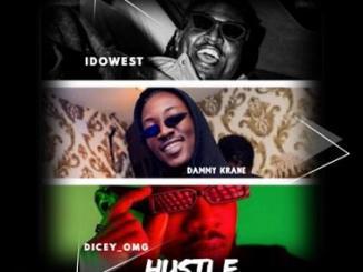 Dicey Ft. Idowest & Dammy Krane – Hustle