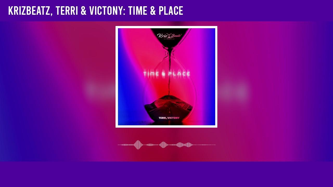 Krizbeatz – Time & Place Ft. Terri & Victony mp3 download