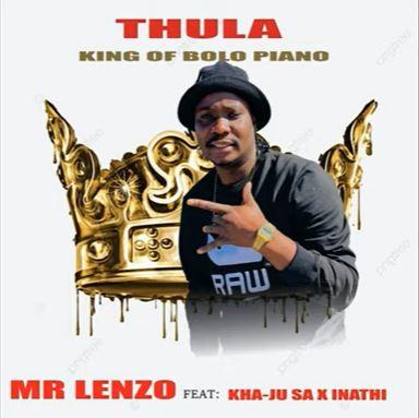 Mr Lenzo – Thula Ft. Kha-Ju SA & lnathi Radebe mp3 download