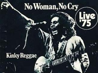 Bob Marley and the Wailers – No Woman, No Cry