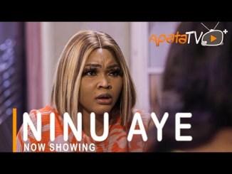 Ninu Aye Latest Yoruba Movie 2021 Drama