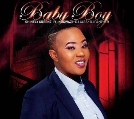 Shinely Greenz – Baby Boy Ft. Nokwazi, Dj Jabs & DJ Panther mp3 download