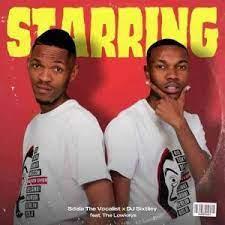 The Lowkeys, Sdala Thee Vocalist & DJ Sixtiiey – Starring mp3 download