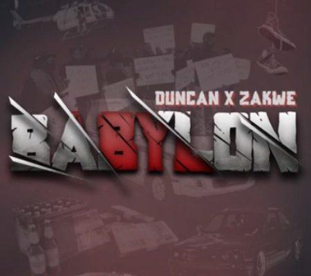 Zakwe & Duncan – Babylon mp3 download