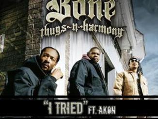 Bone Thugs-n-Harmony Ft. Akon – I Tried