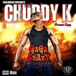 Chuddy K - Gaga Crazy